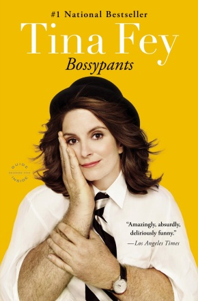 Bossypants: (n) pants that are bossy.