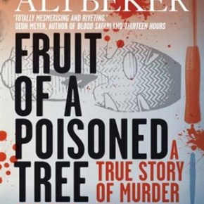 """True Crime in South Africa: a review of Antony Altbeker's """"Fruit of a PoisonedTree"""""""
