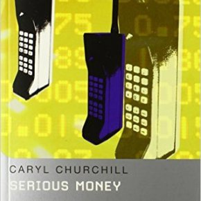 """""""Serious Money"""": a play aboutfinance"""