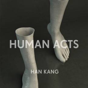 "Where is the body, where is the soul?: A review of Han Kang's ""Human Acts"""