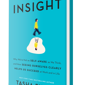 """Insight"": a personal review of Dr Tasha Eurich's novel of self-awareness"