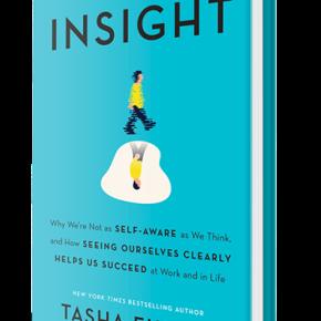 """Insight"": a personal review of Dr Tasha Eurich's novel ofself-awareness"