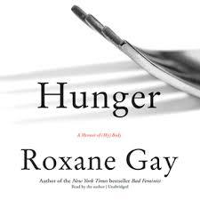 """""""Hunger"""": reflecting on Roxane Gay'smemoir"""