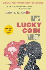 """Asian Invisibility In Western Literature: a review of Ann Y. K. Choi's """"Kay's Lucky CoinVariety"""""""