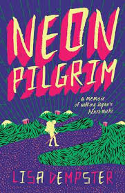 """Learning How to Accept Gifts: a review of Lisa Dempster's travel memoir """"NeonPilgrim"""""""