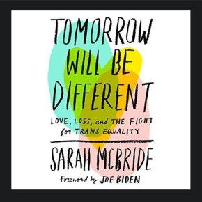 "Trans Voices Matter: a review of ""Tomorrow Will Be Different"""