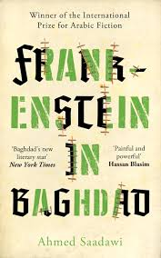 Frankenstein's monster by any other name: a comparative review of Ahmed Saadawi's and Mary Shelley's monsters