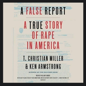 """A False Report: A True Story of Rape in America"": or a history of not believing women"