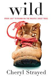"Walking and Grief: a review of Cheryl Strayed's ""Wild: From Lost to Found on the Pacific Crest Trail"""