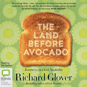 """The Land Before Avocado"": a truly bittersweet look at Australia's past"
