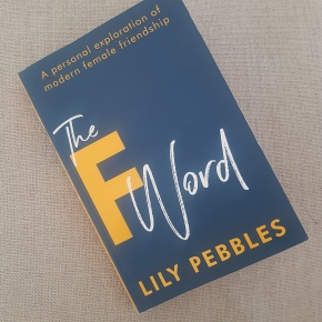 """""""The F Word"""": a review of Lily Pebbles' book celebratingfriendship"""