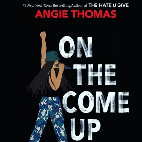 """""""On The Come Up"""" Review: a close look at racial tensions and gang violence in Angie Thomas' newnovel"""