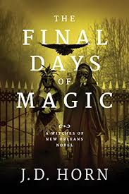 "Review: J.D. Horn's ""The Final Days of Magic"""