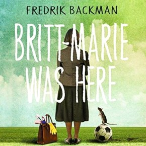 "Stepping outside your comfort zone with ""Britt-Marie Was Here"": a review of Fredrik Backman's novel"