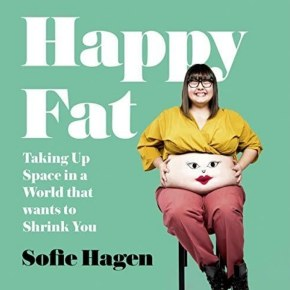 """""""Happy Fat"""" this summer: a review of Sofie Hagen's book about fatactivism"""