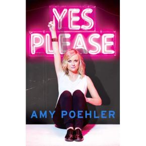 "5 Life Lessons from Amy Poehler's ""Yes, Please"""