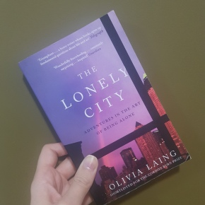 "Making Sense of Loneliness: a review of Olivia Laing's ""The Lonely City"""