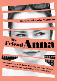 "A review of ""My Friend Anna"": the seduction of money"