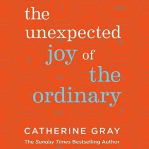 "5 Things I Learnt About Life Thanks to Catherine Gray's Book ""The Unexpected Joy of the Ordinary"""