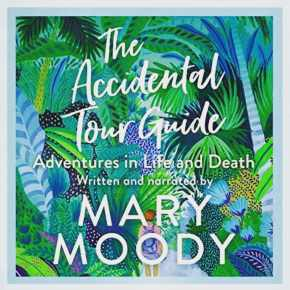 """Gardening and Grief: A Review of """"The Accidental Tour Guide"""" by MaryMoody"""