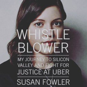 """A review of Susan Fowler's memoir """"Whistle Blower"""": dealing with discrimination atwork"""