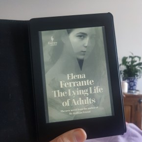 """A Review of Elena Ferrante's """"The Lying Life of Adults"""": a perfect study of humannature"""