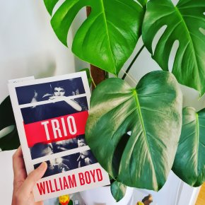"""The Endless Pursuit of Chasing Your Dreams: A book review of William Boyd's """"Trio"""""""