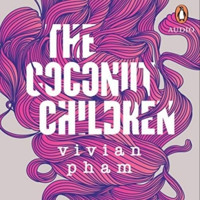 "Review of ""The Coconut Children"" by Vivian Pham: immigrant voices in Australian literature"