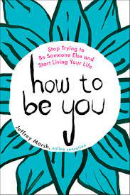 """Five Life Lessons from Jeffrey Marsh's """"How To BeYou"""""""