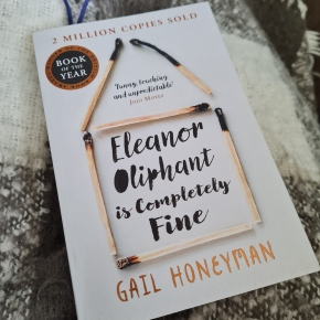 """Book Review of """"Eleanor Oliphant is Completely Fine"""" by Gail Honeyman: Loneliness, loss, and makingfriends"""